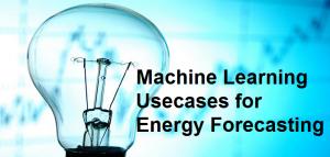 machine learning usecases for energy forecasting
